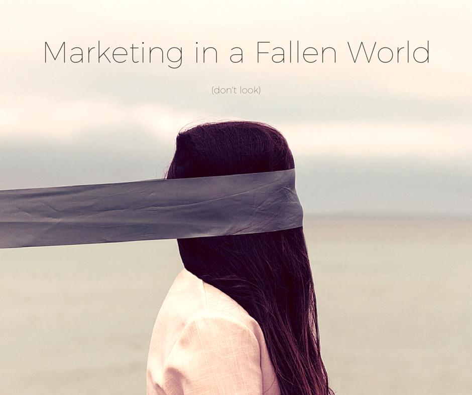 Marketing in a Fallen World