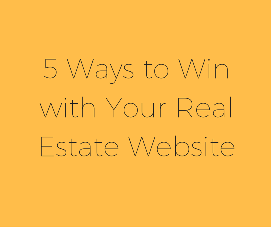 5 Ways to Win With Your Real Estate Website
