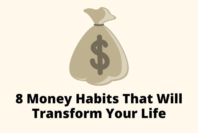 Money Bag and 8 Better Money Habits That Will Help You Achieve Financial Freedom