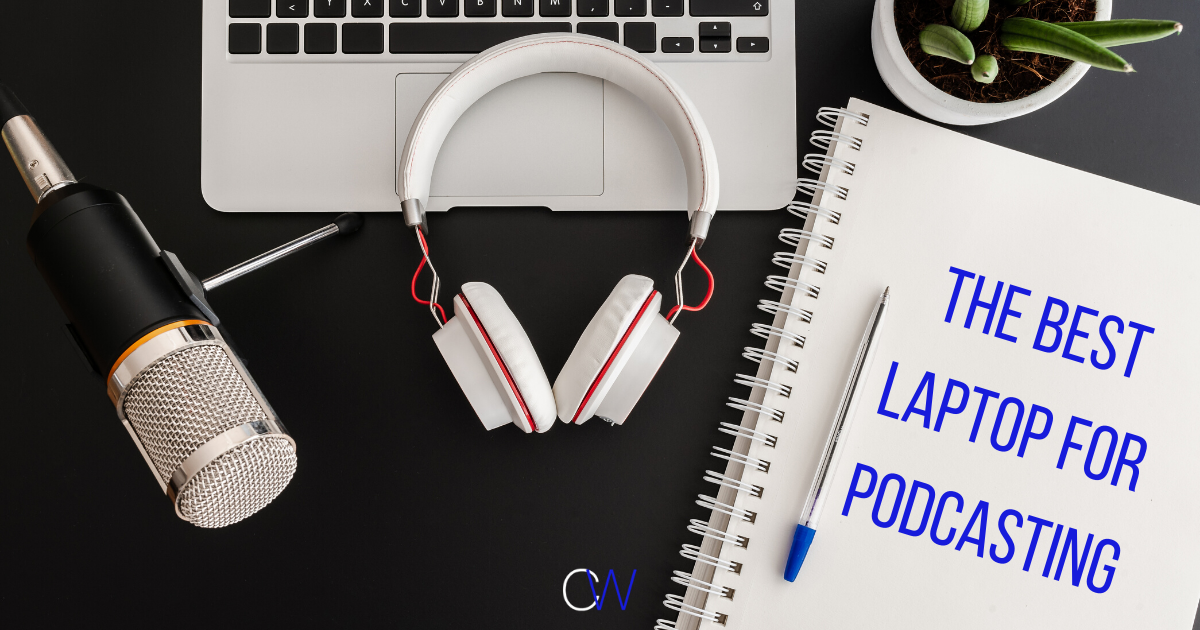 Mac Or Pc How To Find The Best Laptop For Podcasting A Curated List