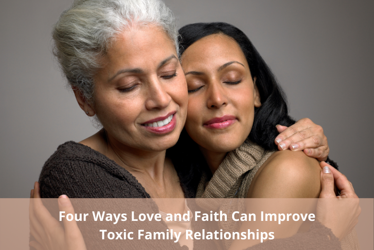 Two Women Showing How Love and Faith Can Improve Toxic Family Relationships